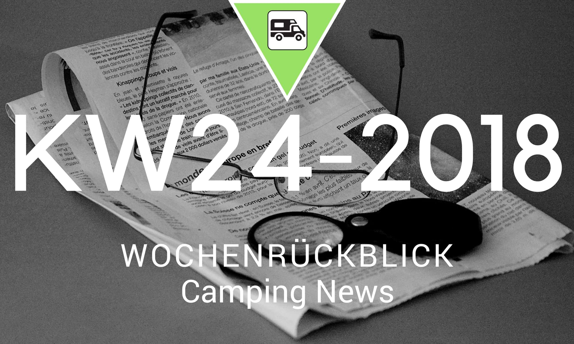 Camping News Wochenrückblick – KW24/2018