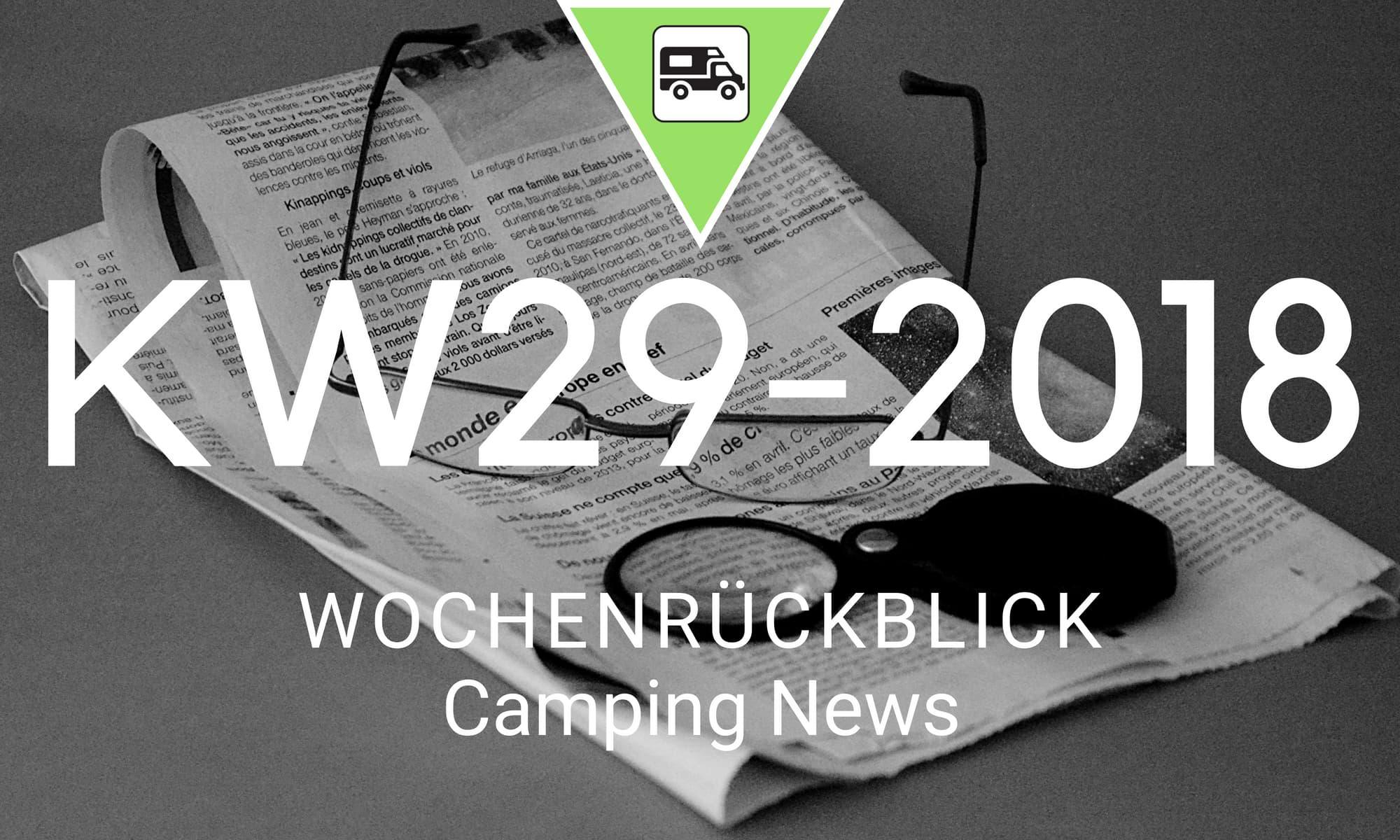 Wochenrückblick Camping News KW29-2018