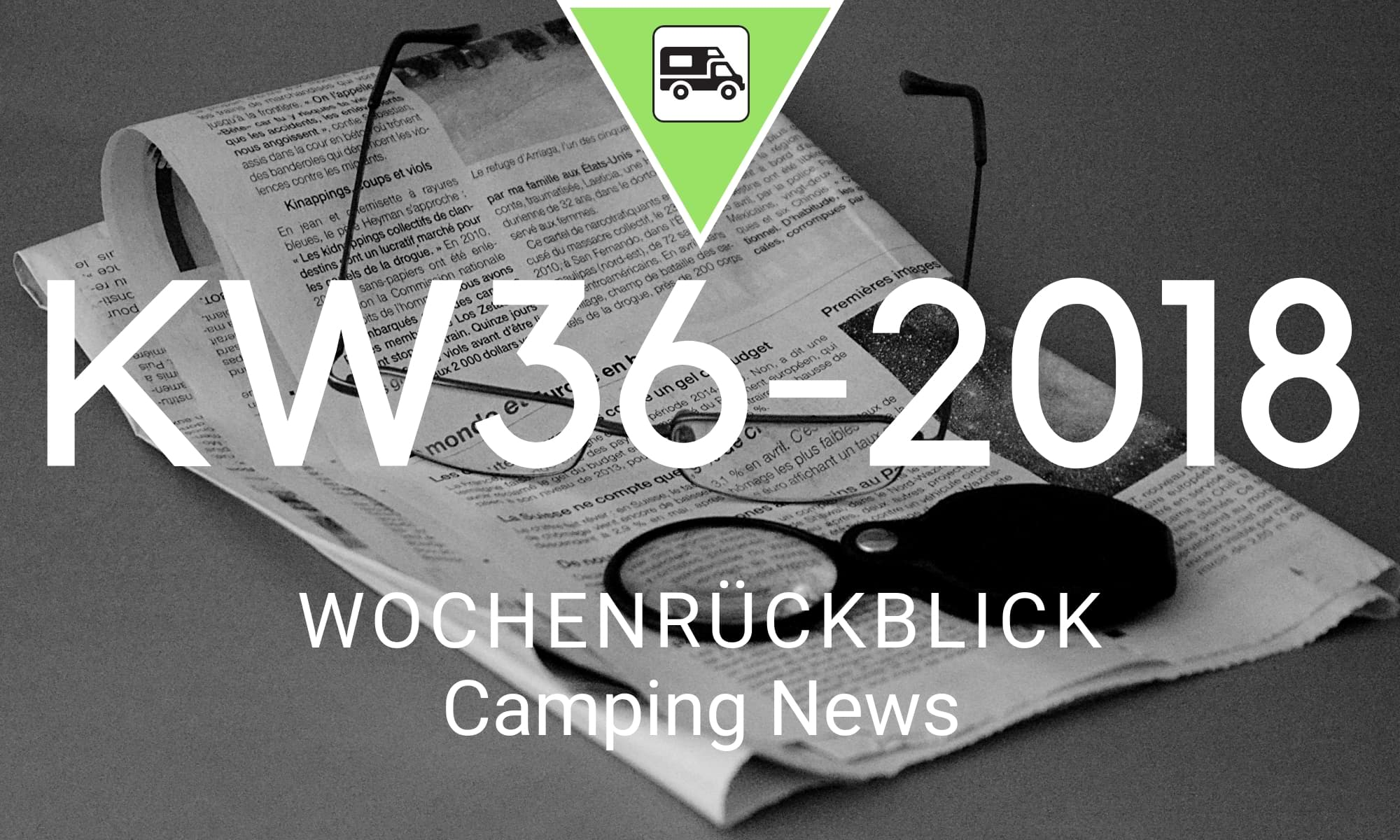 Wochenrückblick Camping News KW36-2018