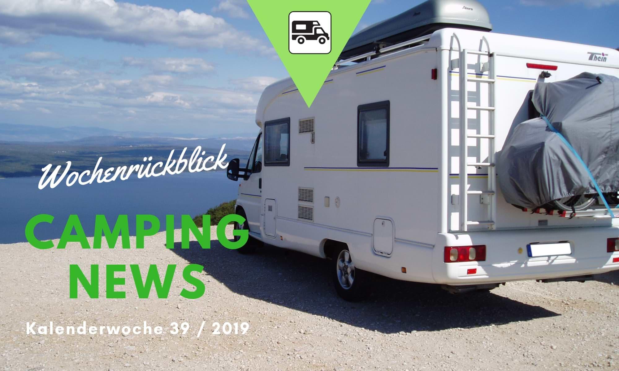 Wochenrückblick Camping News KW39-2019