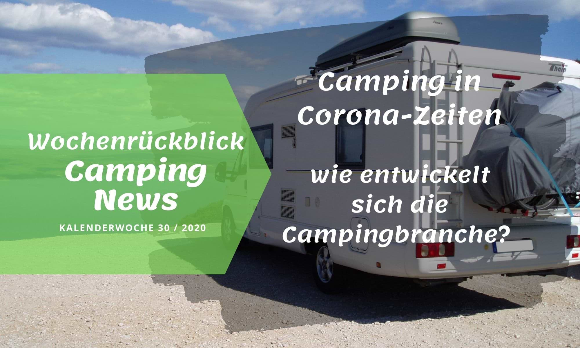 Wochenrückblick Camping News KW30-2020 Camping und Corona