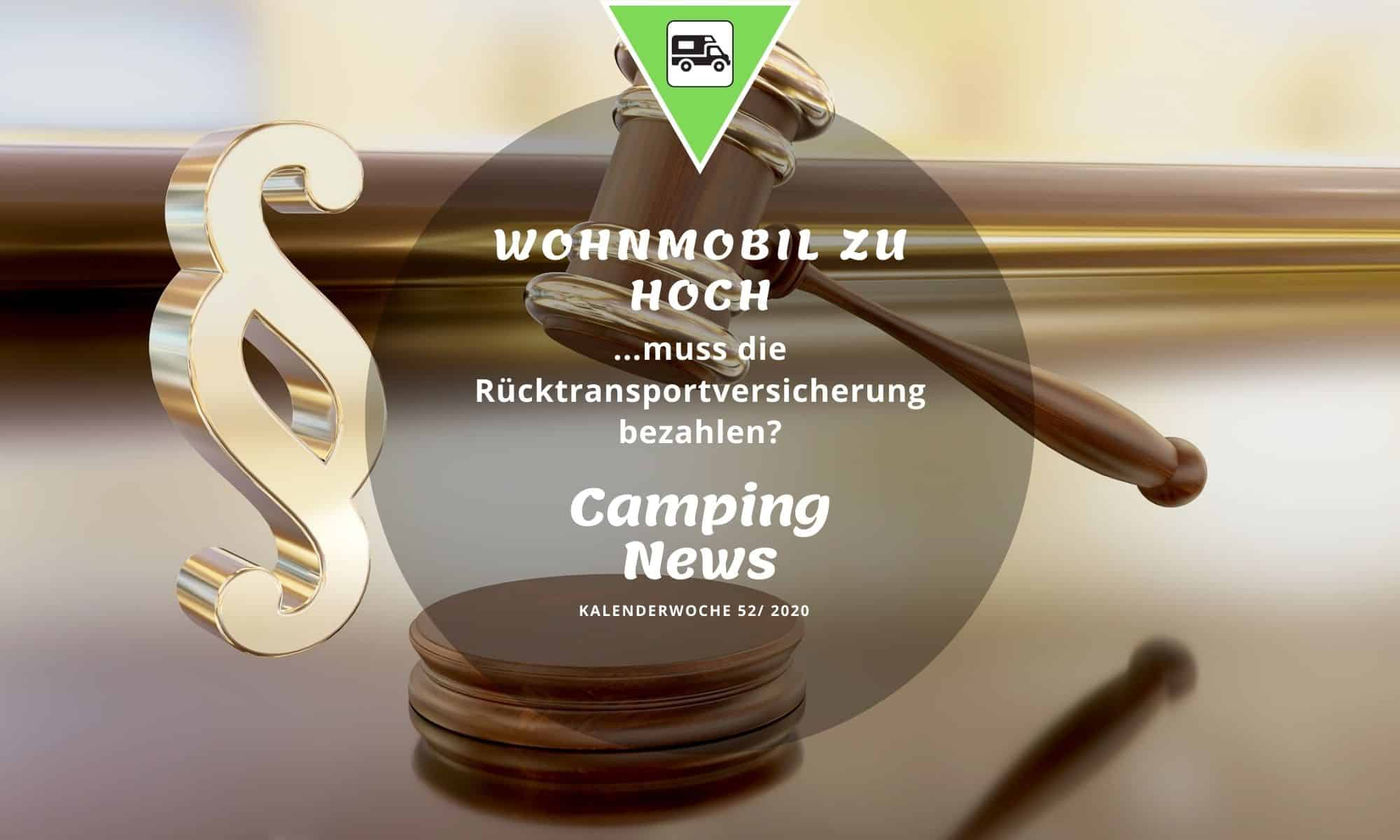 Wohnmobil zu hoch – muss die Rücktransportversicherung bezahlen? | Camping News Wochenrückblick – KW52/2020