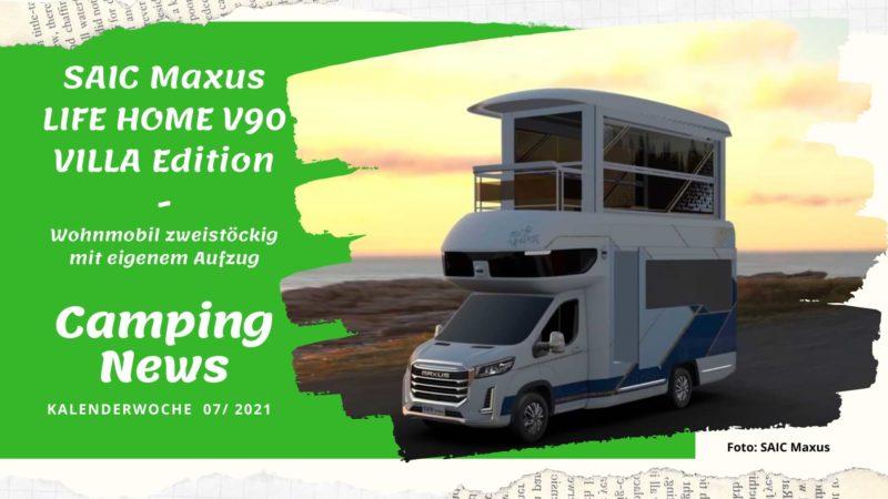 SAIC Maxus Life Home V90 Villa Edition-Wochenrückblick Camping News KW07-2021