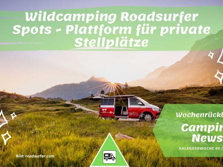 Wildcamping Roadsurfer Spots -Wochenrückblick Camping News KW09-2021