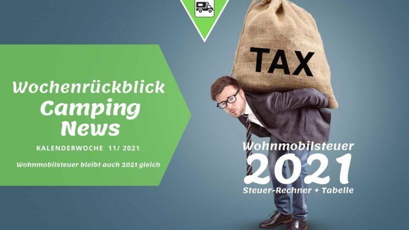 Wohnmobil Steuer 2021-Wochenrückblick Camping News KW11-2021