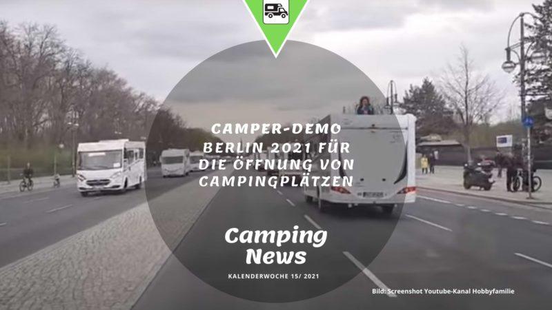 Camper-Demo Berlin-Wochenrückblick Camping News KW15-2021
