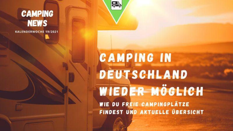 Campen in Deutschland - Wochenrückblick Camping News KW19-2021