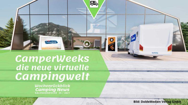 CamperWeeks - Wochenrückblick Camping News KW25-2021
