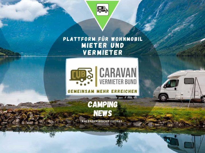 Caravan-Vermieter-Bund - Wochenrückblick Camping News KW22-2021