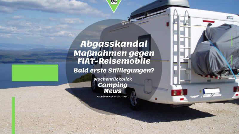 Abgasskandal Fiat Reisemobile - Wochenrückblick Camping News KW26-2021